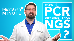 PCR & NGS: What's the Difference? <br> MicroGenDX Minute Ep. 1